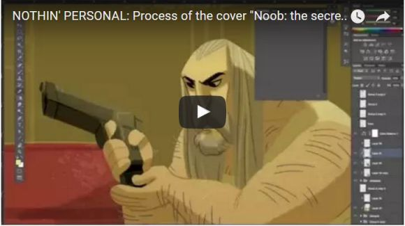 "NOTHIN' PERSONAL: Process of the cover ""Noob: the secret file"""