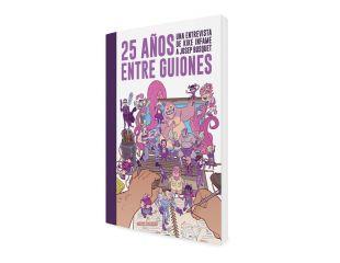 25 AÑOS ENTRE GUIONES / Libro 25 AÑOS ENTRE GUIONES