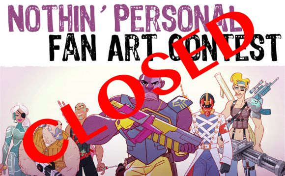 The deadline for Nothin' Personal's fan-art is now closed!